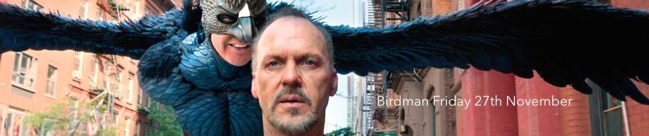 Birdman Friday 27th November